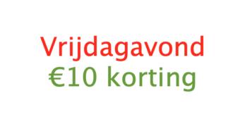Vrijdagavond €10 korting